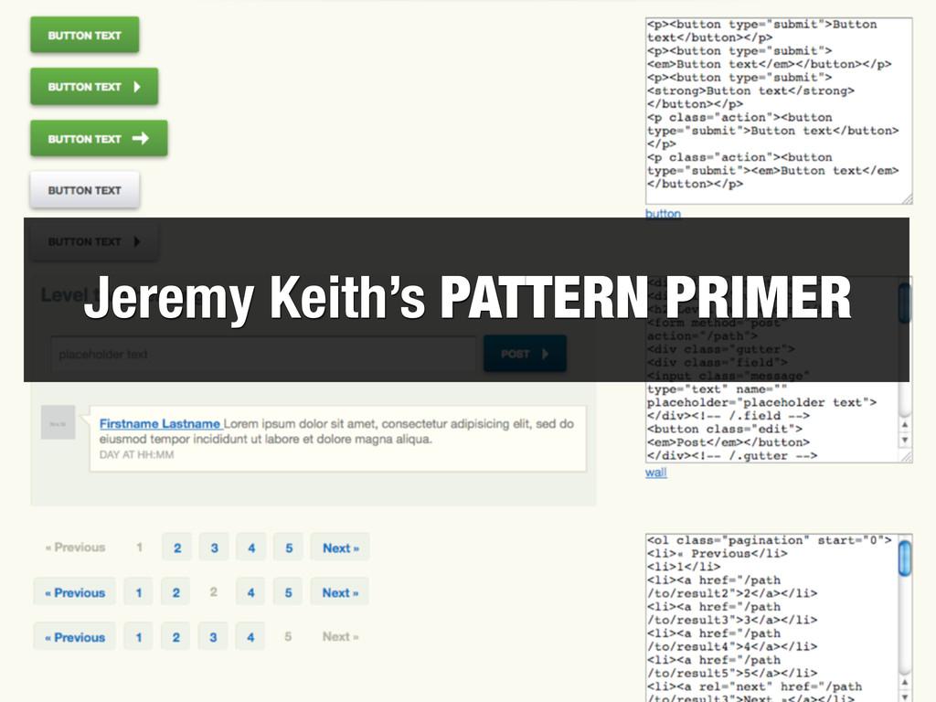 Jeremy Keith Pattern Primer Jeremy Keith's PATT...