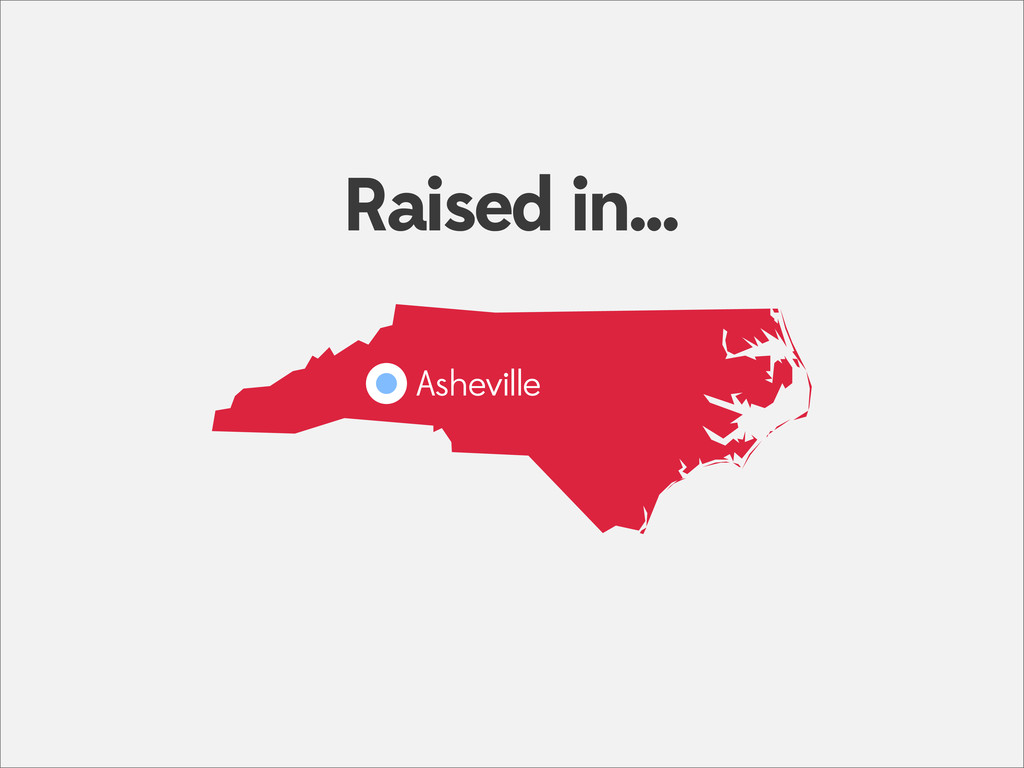 a Asheville Raised in...