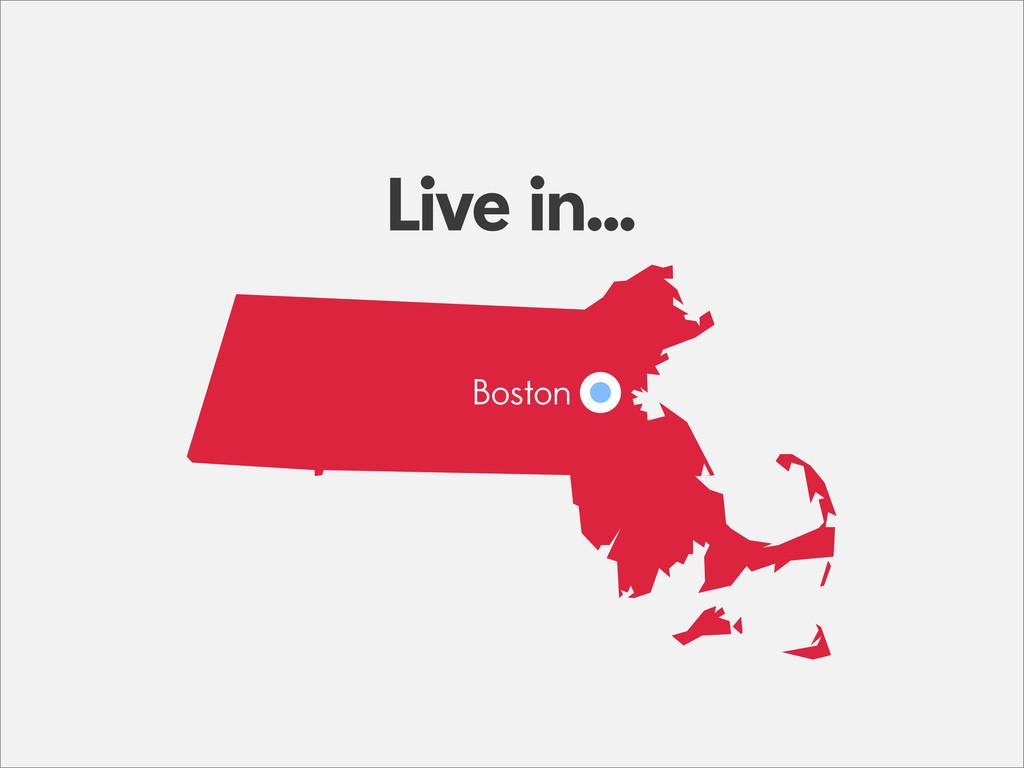 S Boston Live in...