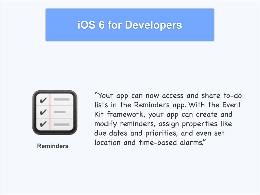 """iOS 6 for Developers Reminders """"Your app can no..."""