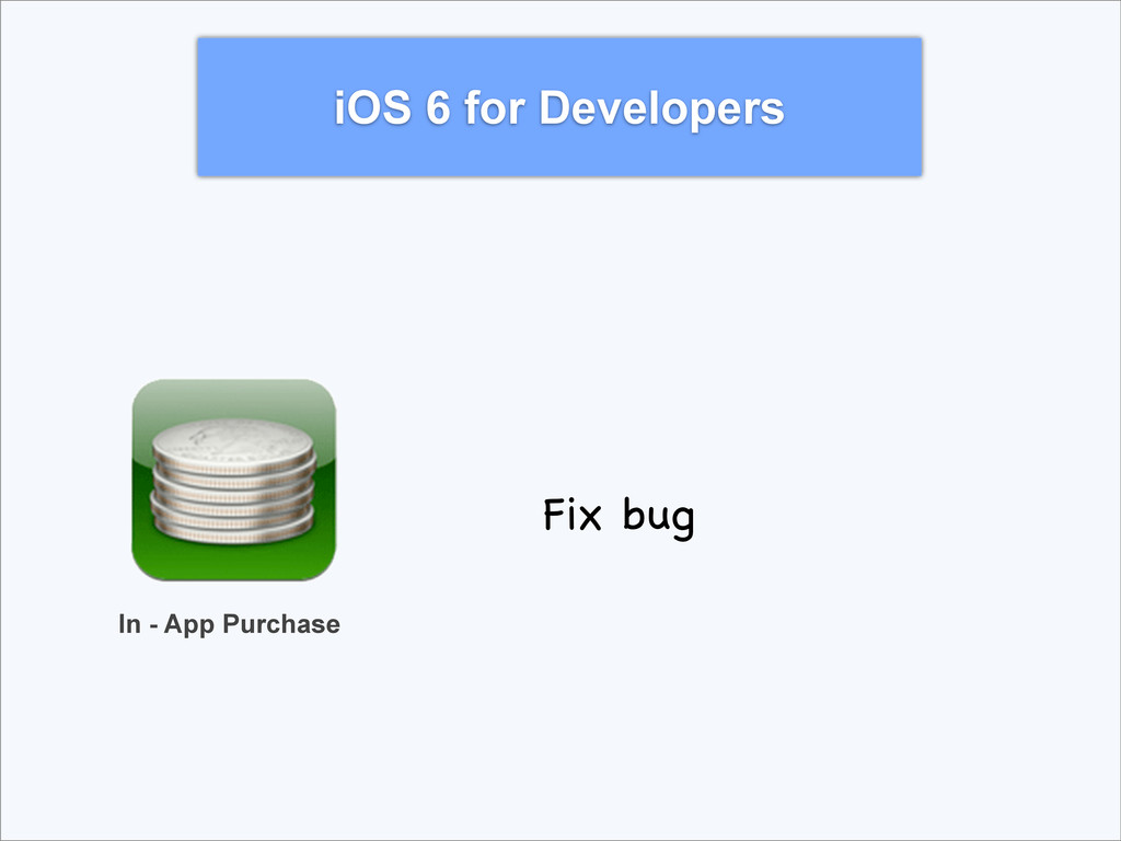 iOS 6 for Developers In - App Purchase Fix bug