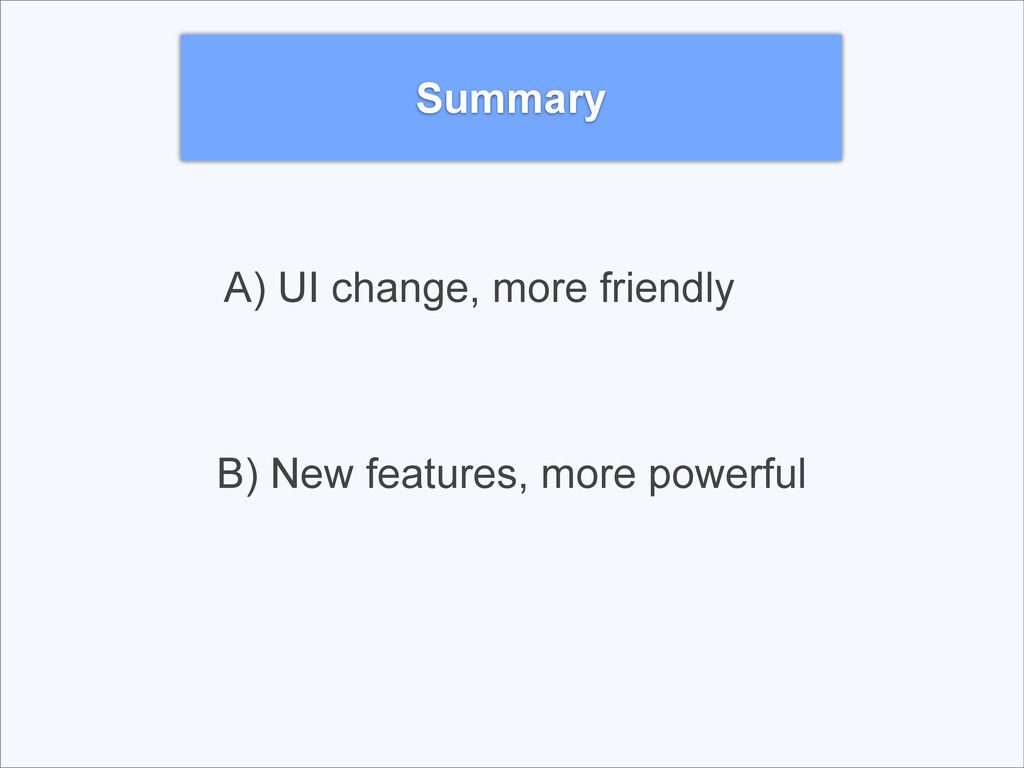 Summary A) UI change, more friendly B) New feat...