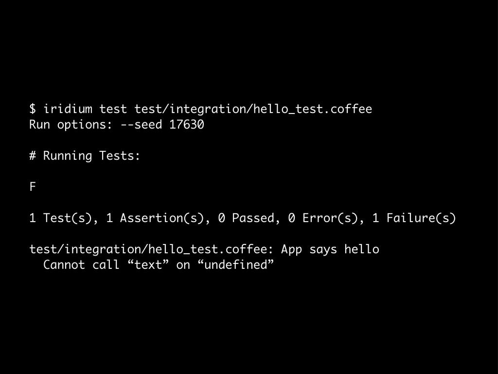 $ iridium test test/integration/hello_test.coff...