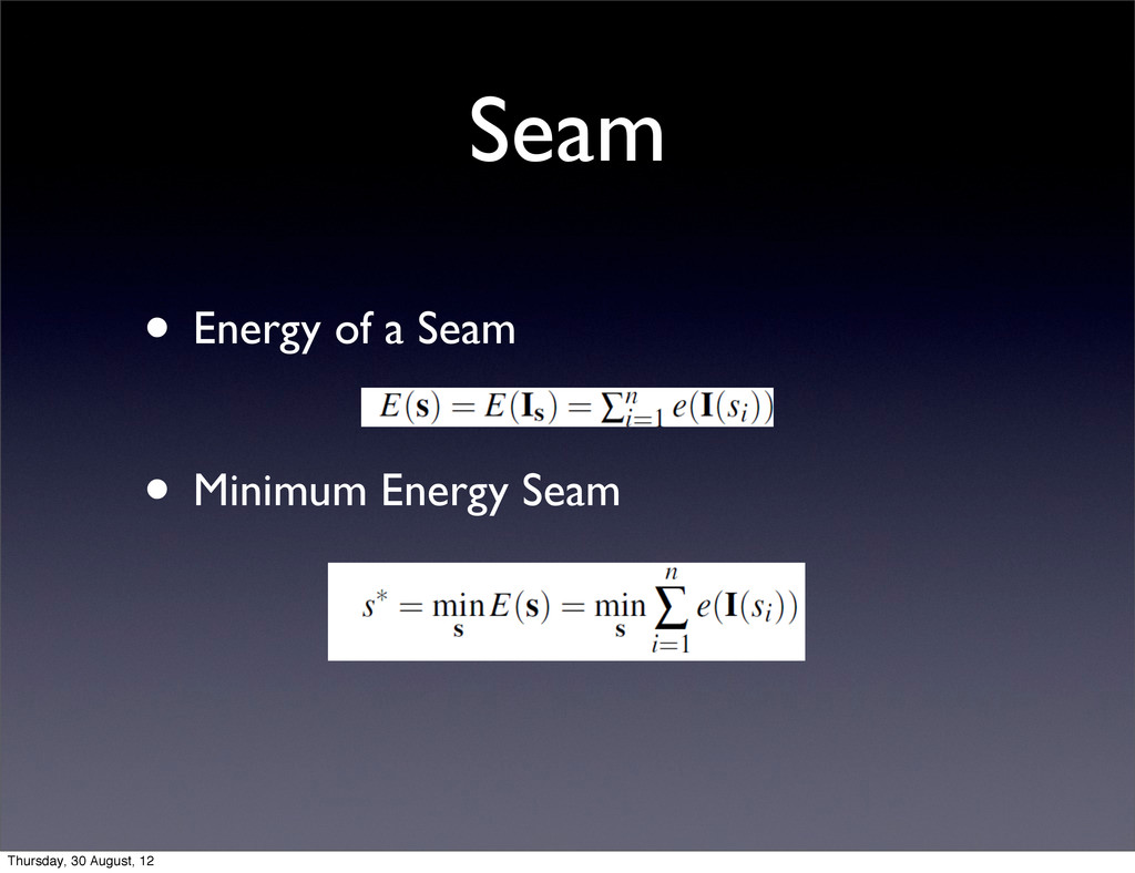 Seam • Energy of a Seam • Minimum Energy Seam T...
