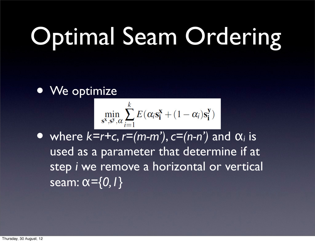 Optimal Seam Ordering • We optimize • where k=r...