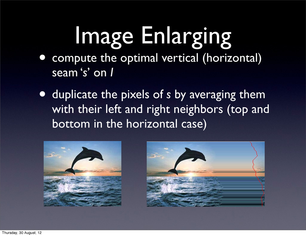 Image Enlarging • compute the optimal vertical ...