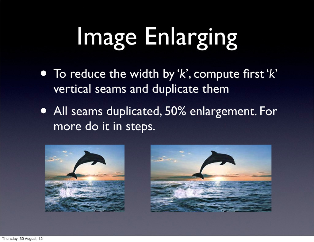 Image Enlarging • To reduce the width by 'k', c...