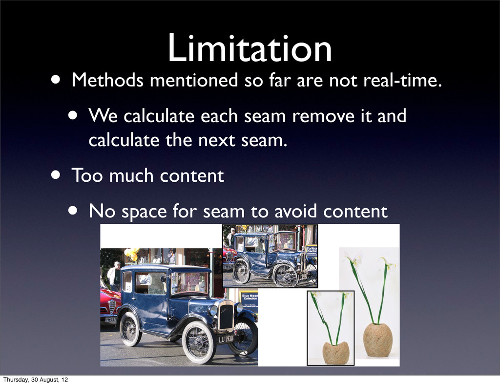 Limitation • Methods mentioned so far are not r...
