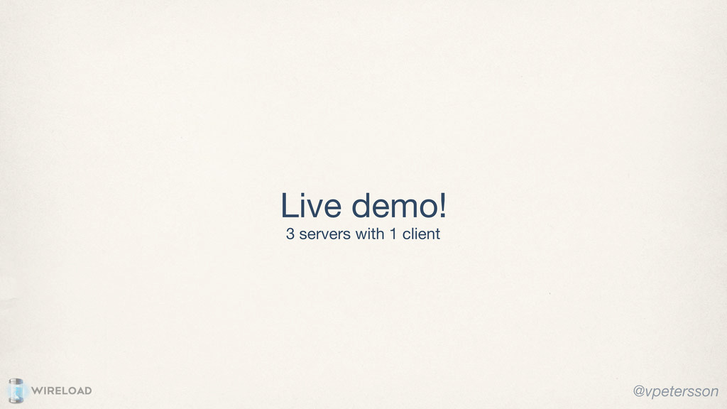 Live demo! 3 servers with 1 client @vpetersson
