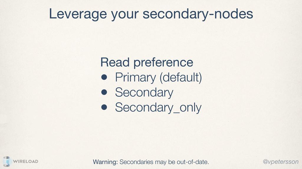 Leverage your secondary-nodes Warning: Secondar...