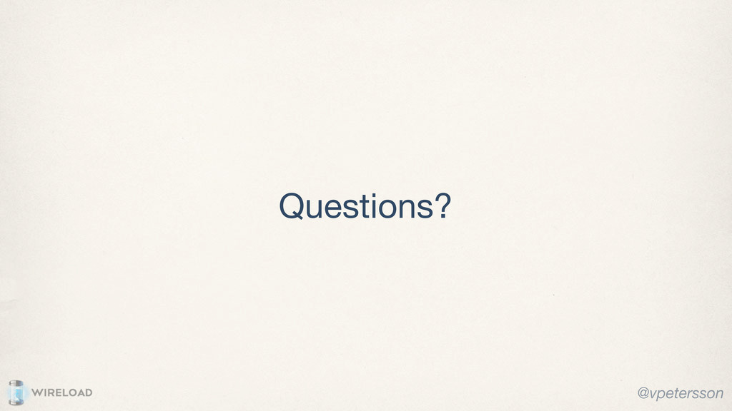 Questions? @vpetersson