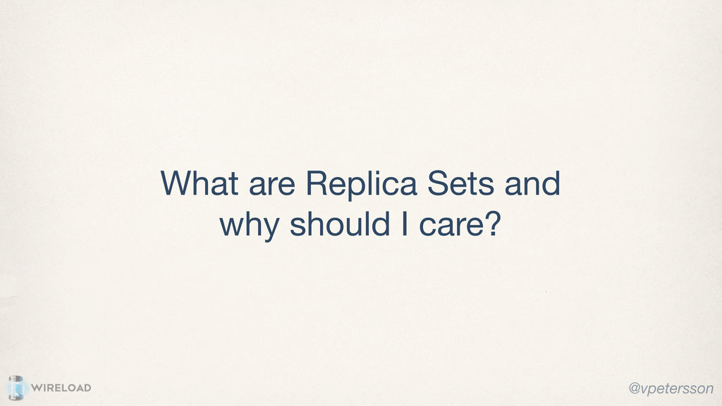 What are Replica Sets and why should I care? @v...