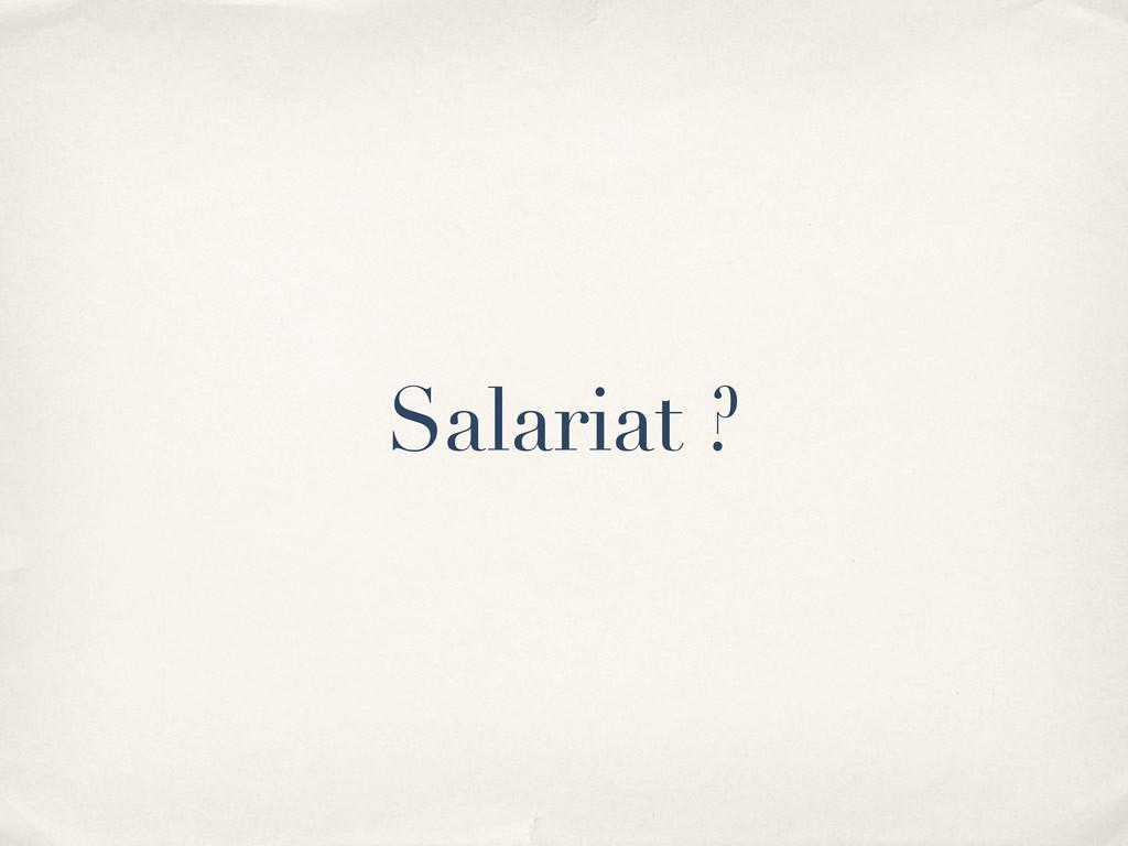 Salariat ?