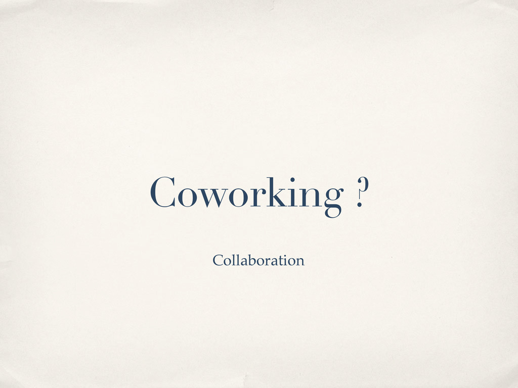 Coworking ? Collaboration