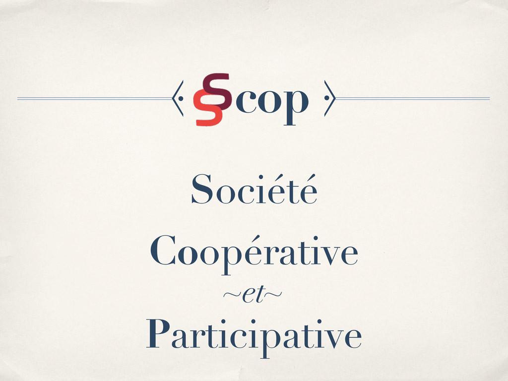~et~ ⦑ cop ⦒ Société Coopérative Participative