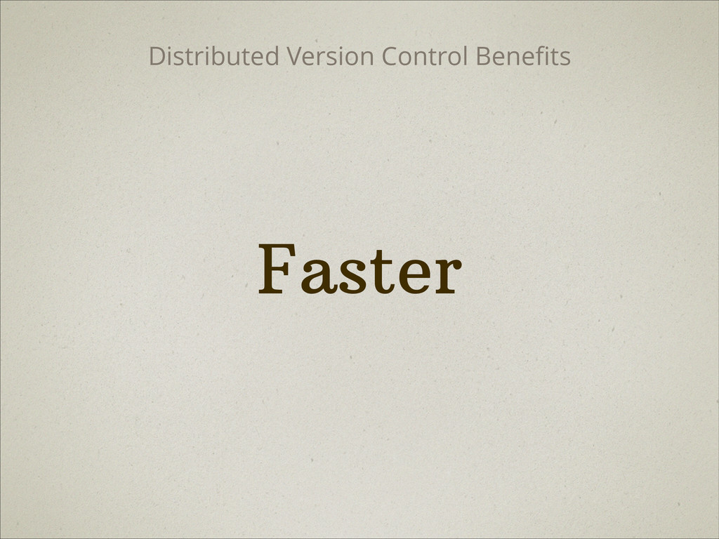 Faster Distributed Version Control Benefits