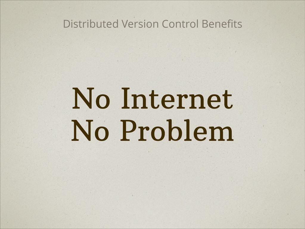 No Internet  No Problem Distributed Version Co...