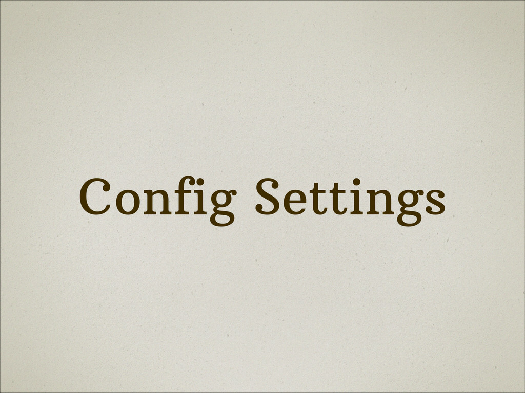 Config Settings