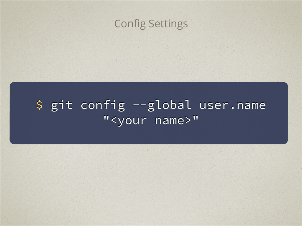 "$ git config --global user.name ""<your name>"" C..."