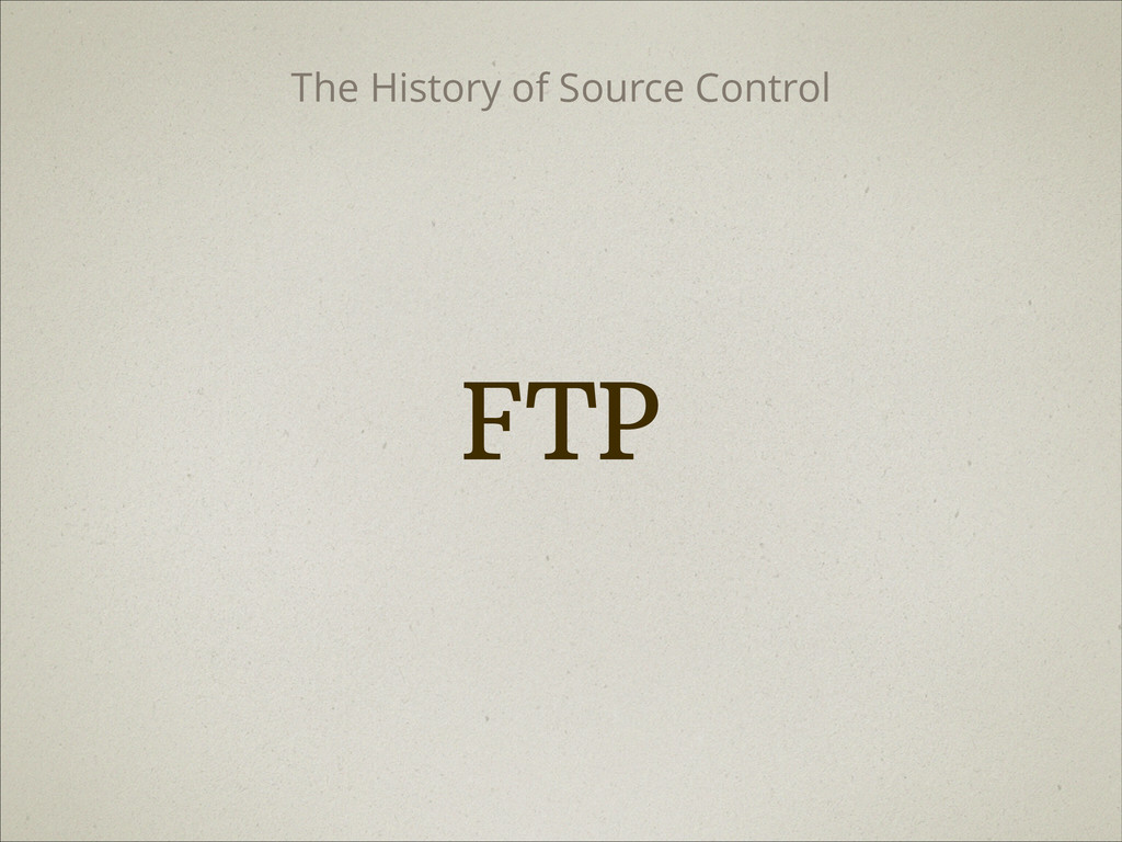 FTP The History of Source Control