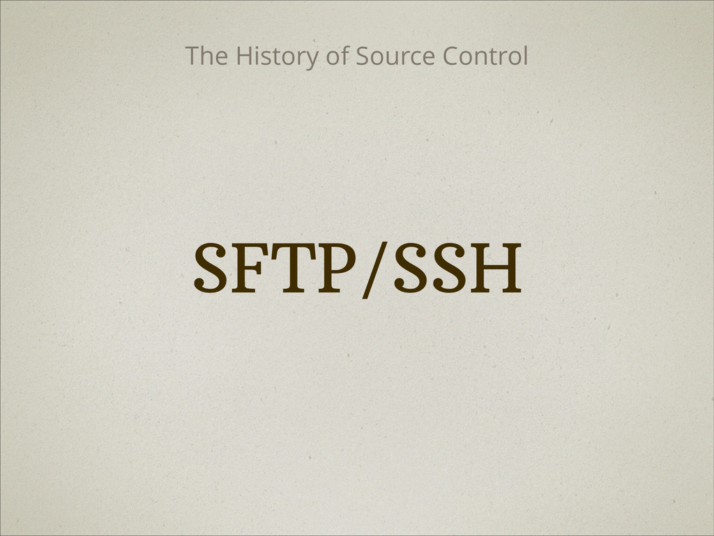 SFTP/SSH The History of Source Control