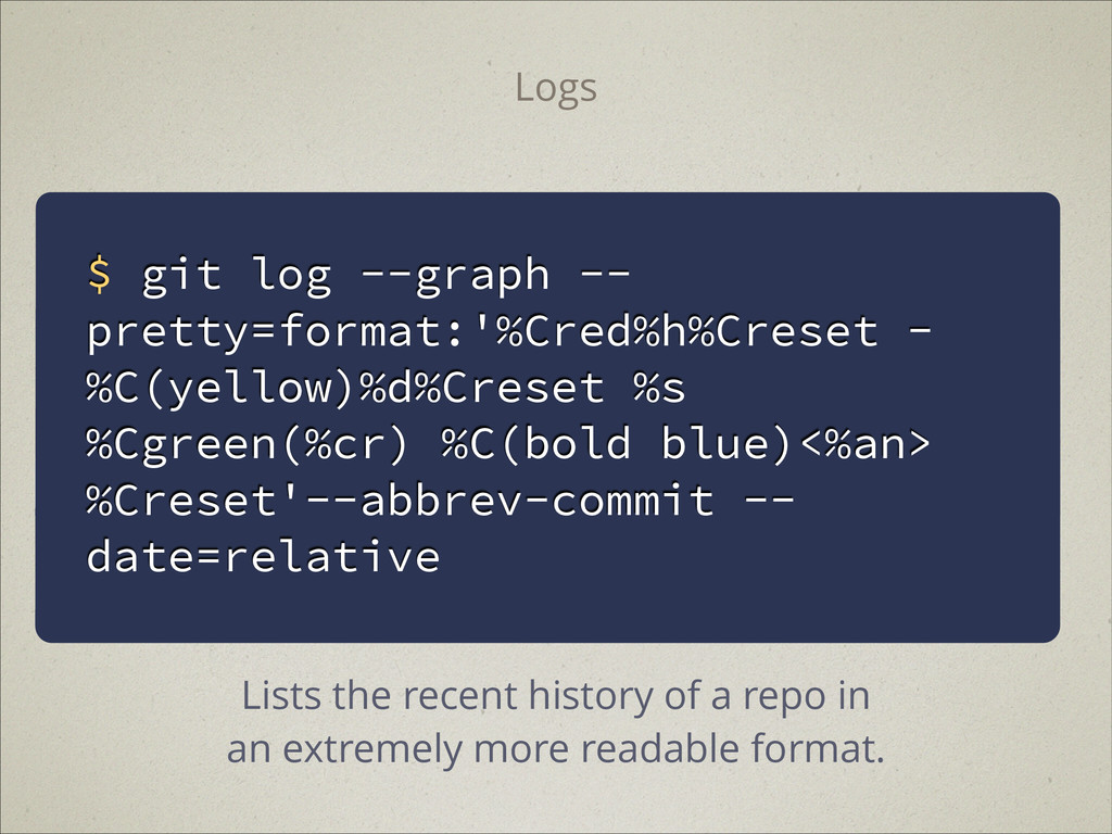 $ git log --graph -- pretty=format:'%Cred%h%Cre...