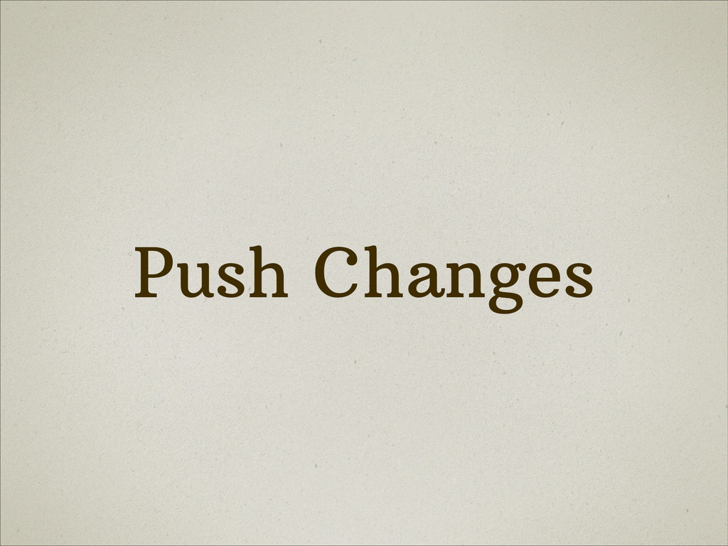 Push Changes