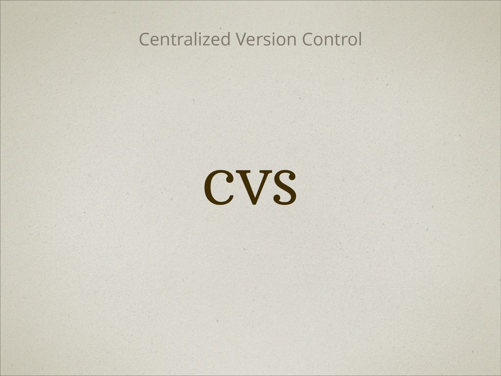CVS Centralized Version Control