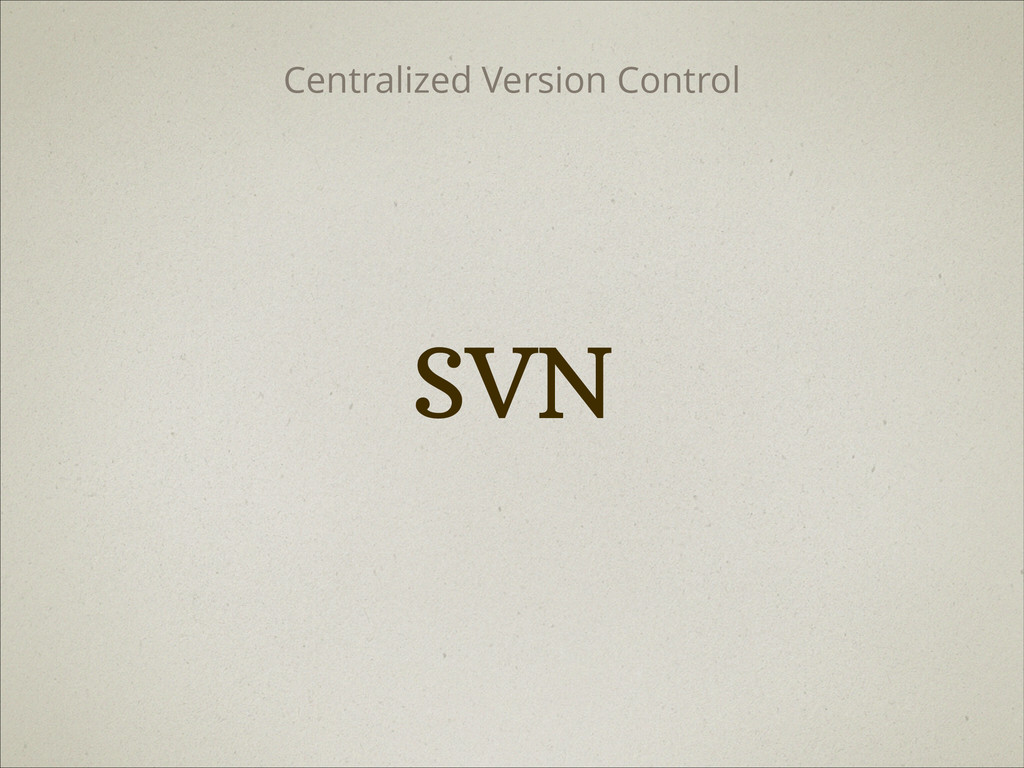 SVN Centralized Version Control