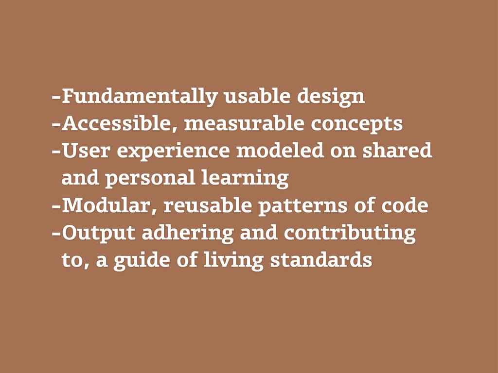 -Fundamentally usable design -Accessible, measu...