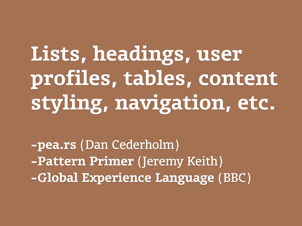 Lists, headings, user profiles, tables, content...