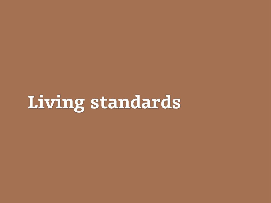 Living standards