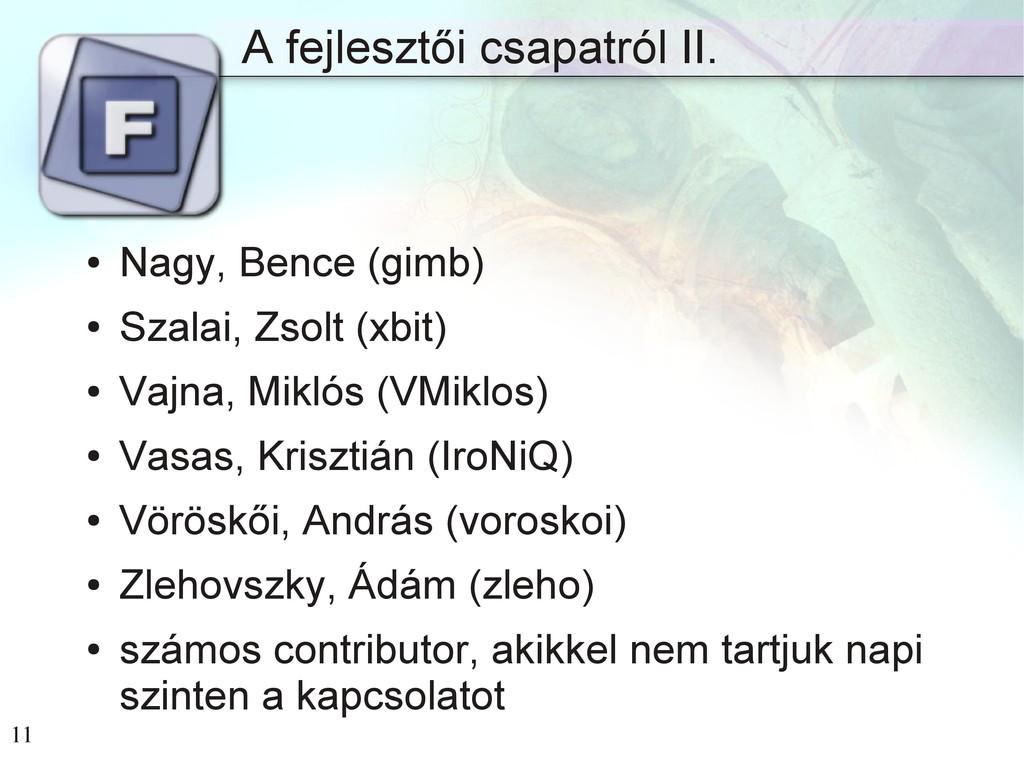11 A fejlesztői csapatról II. ● Nagy, Bence (gi...