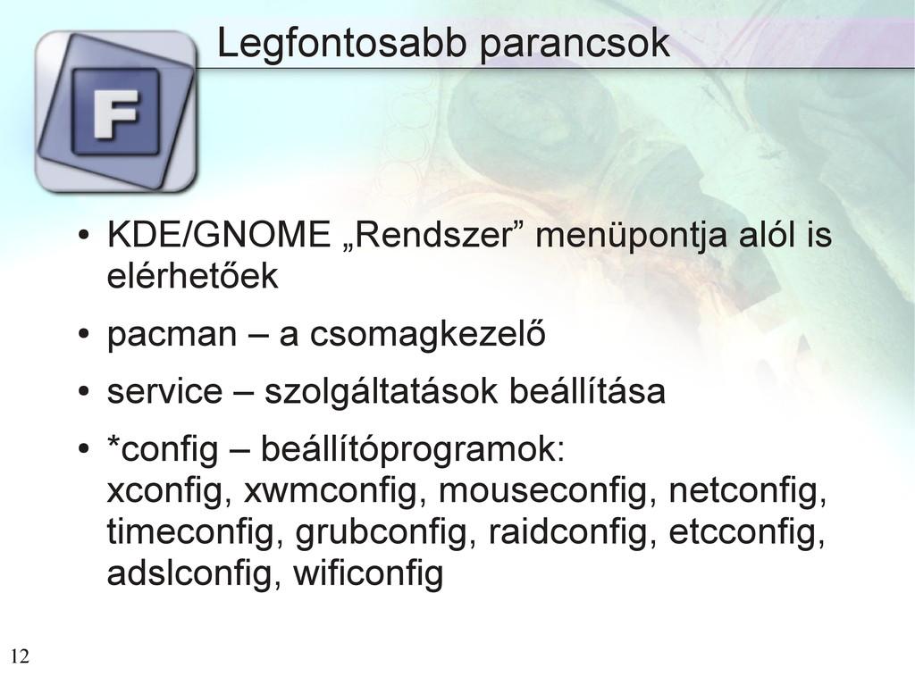 """12 Legfontosabb parancsok ● KDE/GNOME """"Rendszer..."""