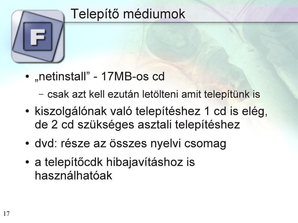 """17 Telepítő médiumok ● """"netinstall"""" - 17MB-os c..."""