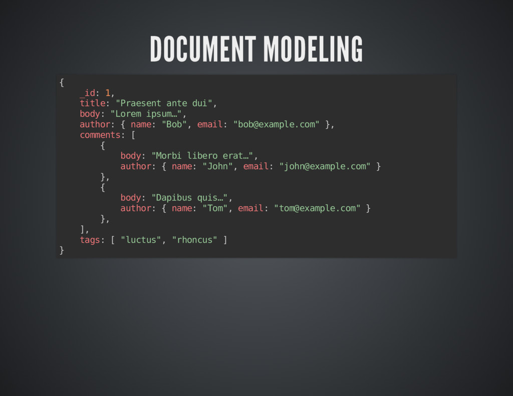 DOCUMENT MODELING DOCUMENT MODELING { _id: 1, t...