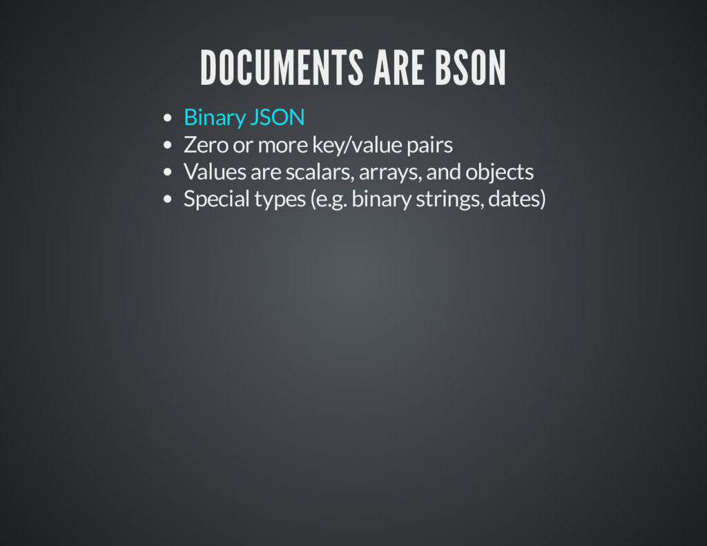 DOCUMENTS ARE BSON DOCUMENTS ARE BSON Zero or m...