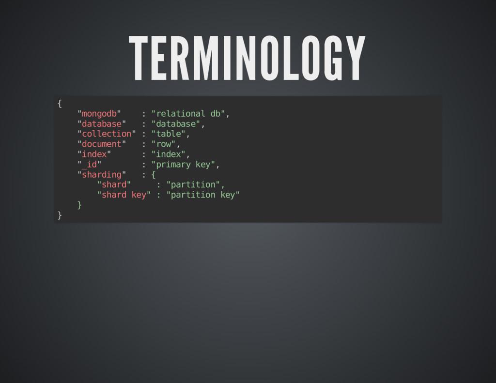 "TERMINOLOGY TERMINOLOGY { ""mongodb"" : ""relation..."