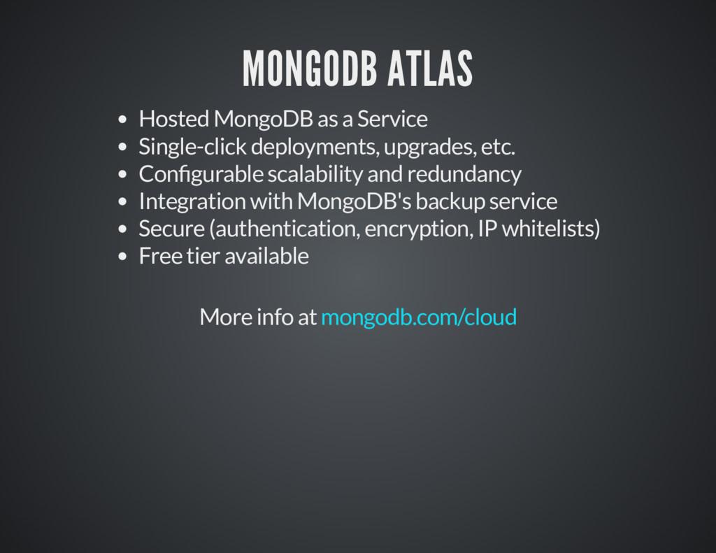 MONGODB ATLAS MONGODB ATLAS Hosted MongoDB as a...