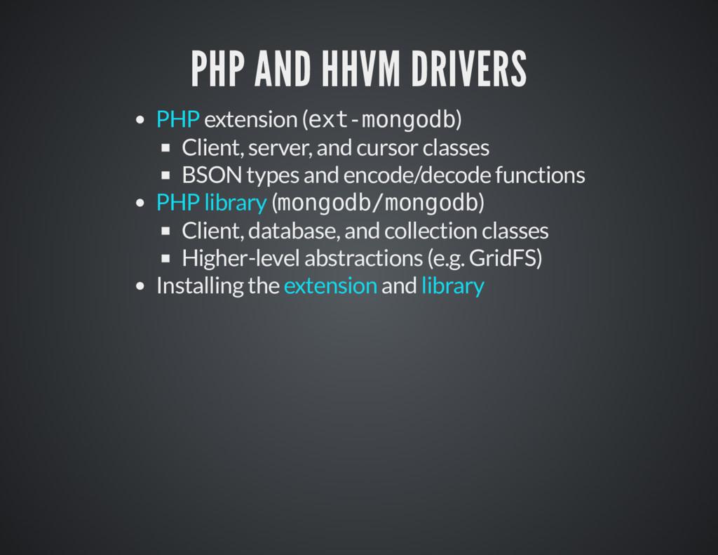 PHP AND HHVM DRIVERS PHP AND HHVM DRIVERS exten...