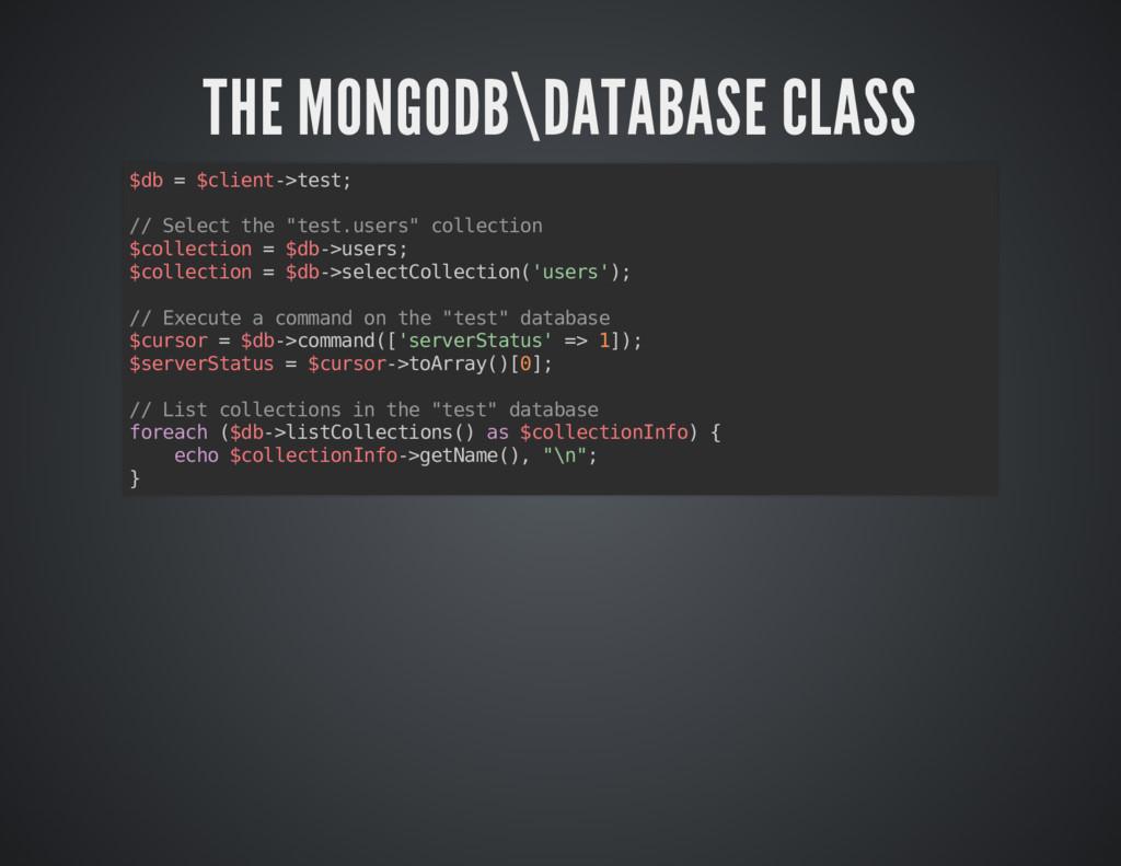 THE MONGODB\DATABASE CLASS THE MONGODB\DATABASE...
