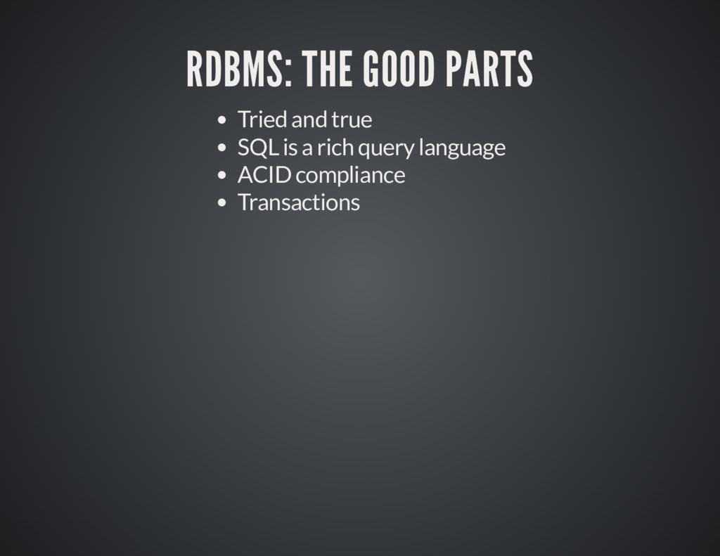 RDBMS: THE GOOD PARTS RDBMS: THE GOOD PARTS Tri...