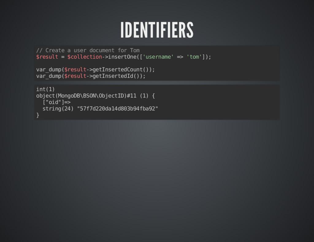 IDENTIFIERS IDENTIFIERS // Create a user docume...