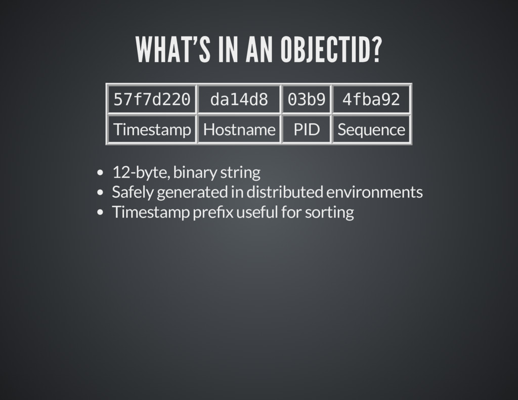 WHAT'S IN AN OBJECTID? WHAT'S IN AN OBJECTID? 5...