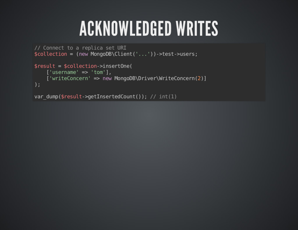 ACKNOWLEDGED WRITES ACKNOWLEDGED WRITES // Conn...