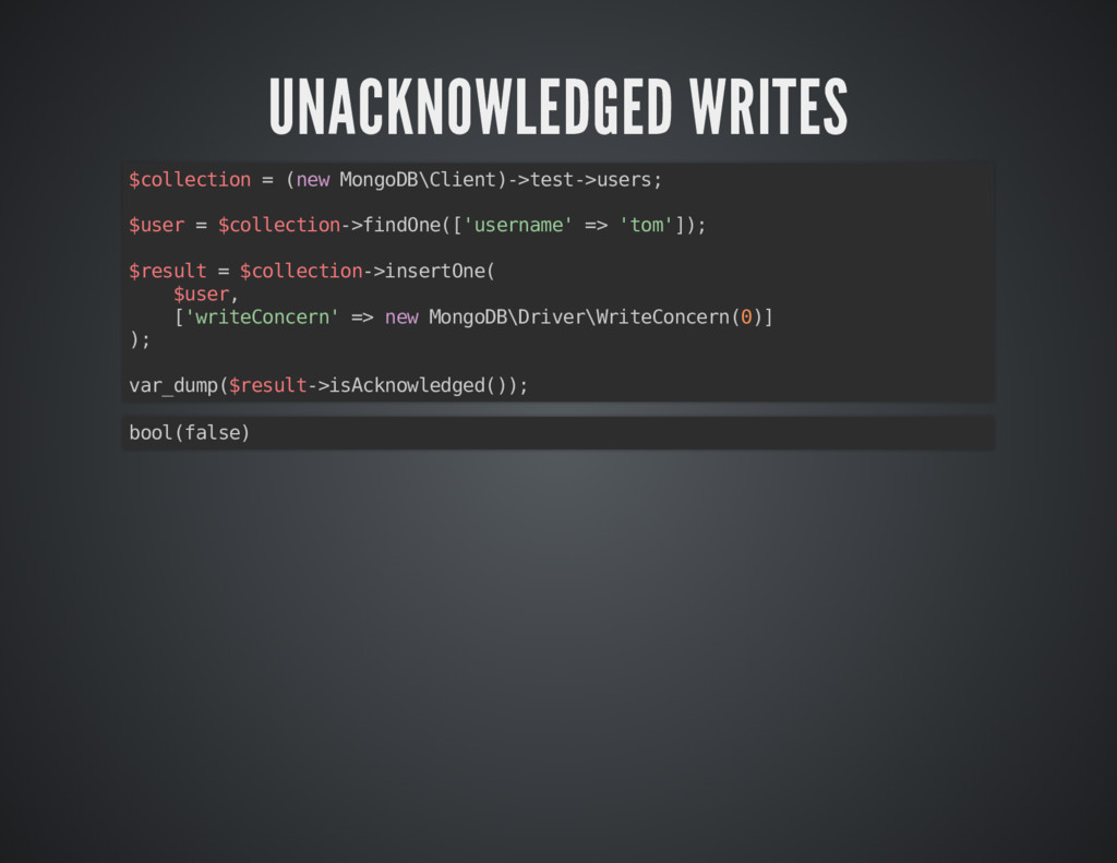 UNACKNOWLEDGED WRITES UNACKNOWLEDGED WRITES $co...