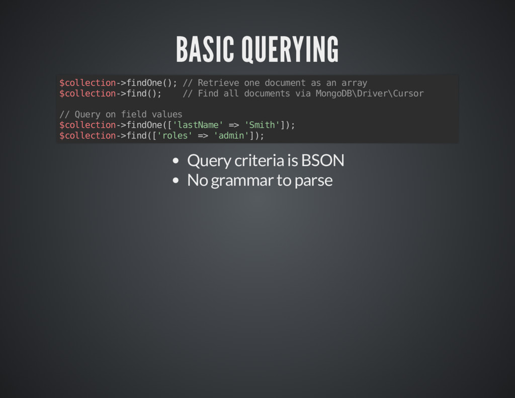 BASIC QUERYING BASIC QUERYING $collection->find...
