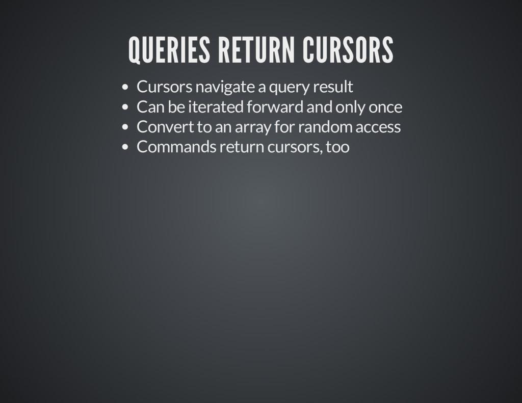 QUERIES RETURN CURSORS QUERIES RETURN CURSORS C...