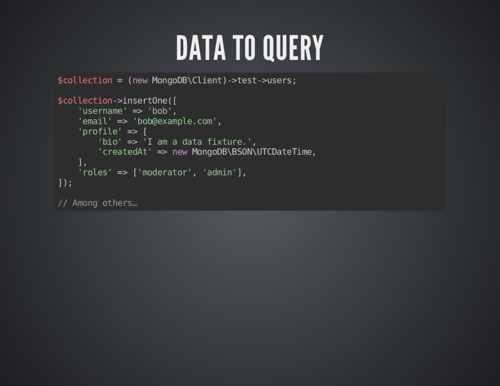 DATA TO QUERY DATA TO QUERY $collection = (new ...