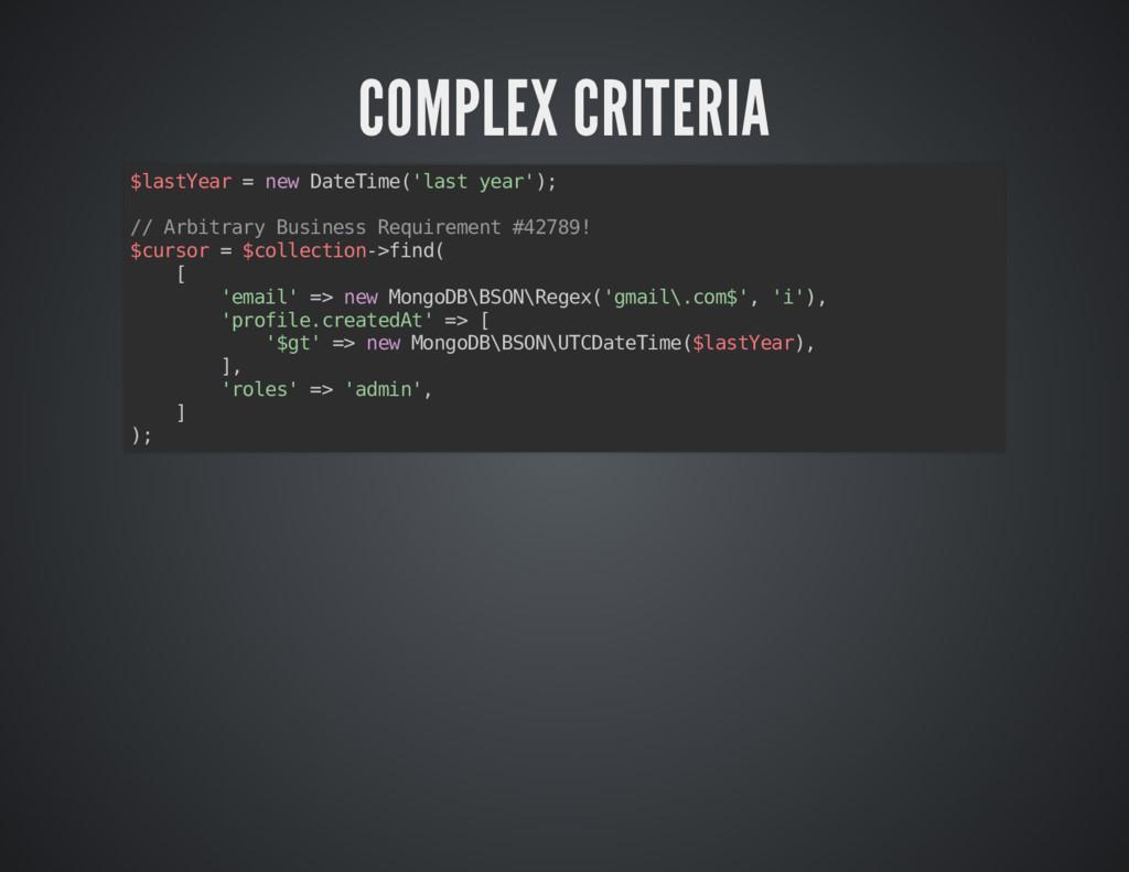COMPLEX CRITERIA COMPLEX CRITERIA $lastYear = n...